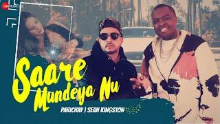 Saare Mundeya Nu | Parichay ft. Sean Kingston & Alam | Official Music Video