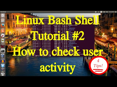 Linux Bash Shell Tutorial #2 How to check user activity. 4 tips and tricks