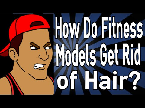 How Do Fitness Models Get Rid of Hair?