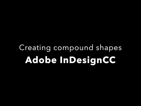 How to Create Compound Shapes in Adobe InDesign CC