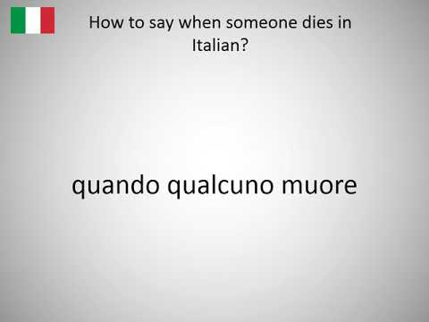 How to say when someone dies in Italian?