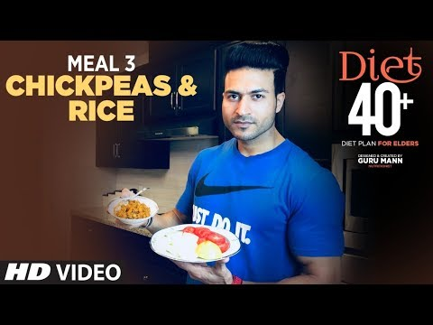 DIET 40+ | Meal 3- Chickpeas & Rice |  Program for Elders by Guru Mann