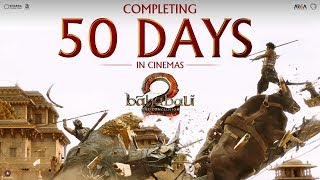 Baahubali 2 - The Conclusion | Running Successfully For 50 Days | S.S.Rajamouli | Shobu Yarlagadda