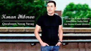 Kenan Akberov - Qocaliram Yavas Yavas (Şeir) Yeni