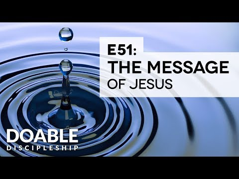 E51 The Message of Jesus