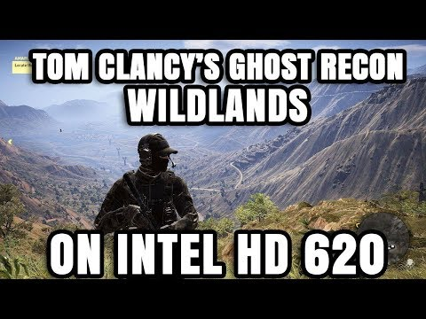 Tom Clancy's Ghost Recon Wildlands ON Intel HD 620 Graphics Core i5 7200U