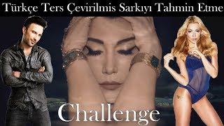 Türkçe Ters Çevirilmiş Şarkıyı Tahmin Etme Challenge  // Şarkılar Tersten Olsaydılar... Reverse