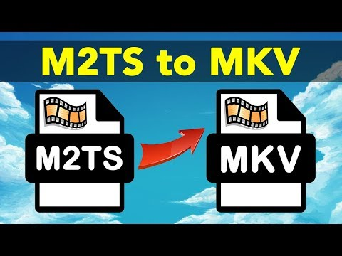 M2TS to MKV | How to Convert M2TS to MKV without Quality Loss