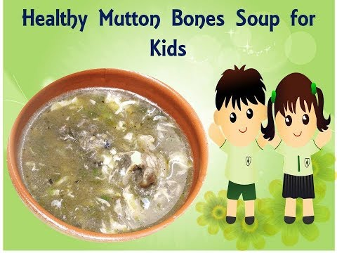 Immune Boosting Soup for Kids. Mutton Bone Soup, Healthy and Tasty