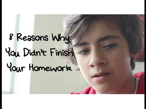 8 Reasons Why You Didn't Finish Your Homework