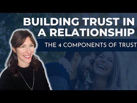 Building Trust in a Relationship: The 4 Components of Trust