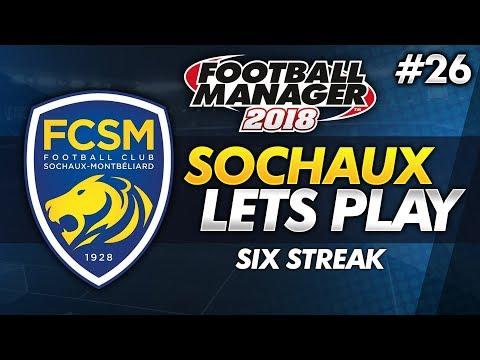 FC Sochaux - Episode 26: Six Streak #FM18   Football Manager 2018 Lets Play