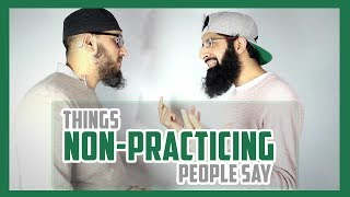 THINGS NON PRACTICING PEOPLE SAY (VERY FUNNY)