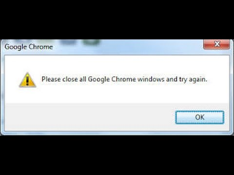 Please close all google chrome windows and try again easy fix