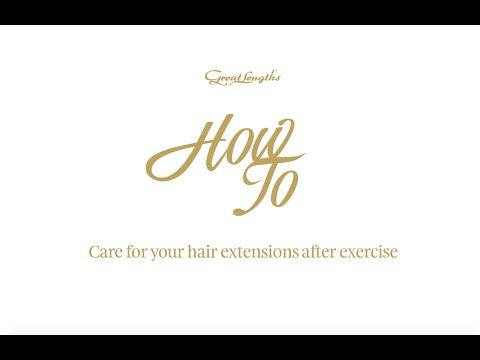 How To... Care for Hair Extensions After Exercise