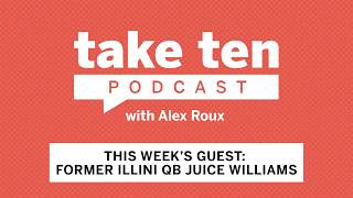 Take Ten with Alex Roux: Juice Williams (Air Date: May 26, 2018) | Illinois | Big Ten Football