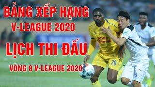 Bảng xếp hạng V-League 2020 | Lịch thi đấu vòng 8 V-League 2020 | Thuật Thể Thao