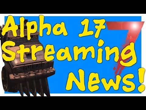 7 Days to Die Alpha 17 | Streamer early access |