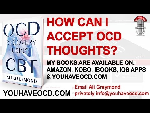 Accepting OCD Thoughts - Obsessive Compulsive Disorder Recovery