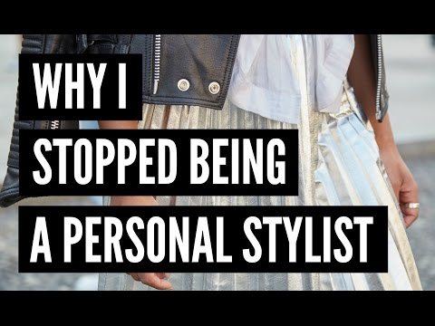 Why I Stopped Being a Personal Stylist
