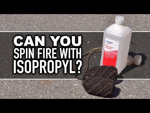 Can You Spin Fire with Isopropyl Rubbing Alcohol?