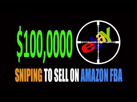 HOW TO MAKE $100K A YEAR SNIPING EBAY TO SELL ON AMAZON FBA