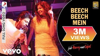 Beech Beech Mein - Full Song Video | Shah Rukh Khan | Anushka | Pritam