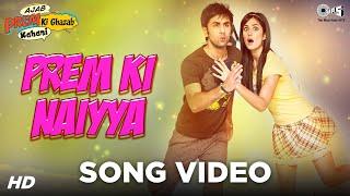 Prem Ki Naiyya Video Song , Ajab Prem Ki Ghazab Kahani , Ranbir Kapoor, Katrina Kaif , Neeraj