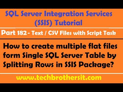 Create multiple flat files form Single SQL Server Table by Splitting Rows in SSIS Package - P182