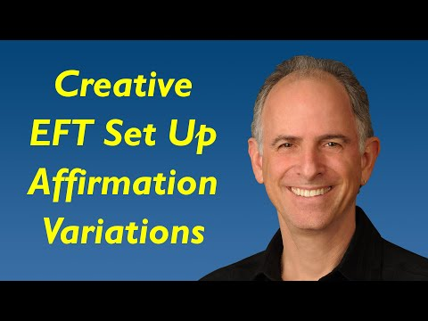 Creative EFT Set Up Affirmation Variations -- EFT-Alive.com