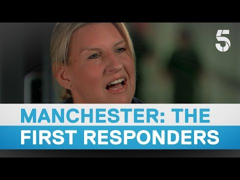 In their words - the first responders who arrived at Manchester Arena after blast - 5 News