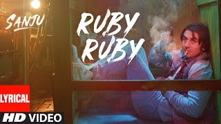 Ruby Ruby Lyrical Video | SANJU | Ranbir Kapoor | AR Rahman | Rajkumar Hirani