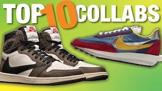 TOP 10 Sneaker COLLABS of 2019 So Far