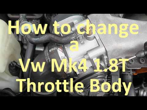 How to change a Vw Mk4 1.8T Throttle Body