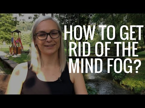 How To Get Rid Of The Mind Fog?