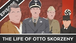 Feature History - The Life of Otto Skorzeny