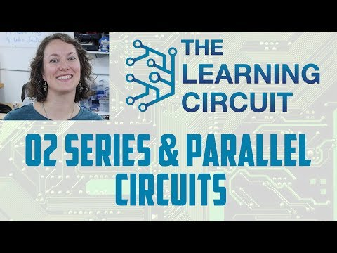 The Learning Circuit - Series & Parallel Circuits