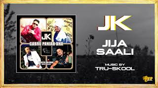 JK  | Jija Saali | Tru-Skool | Full Audio | VIP Records