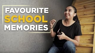 My Favourite Memories From School Days! | #RealTalkTuesday | MostlySane