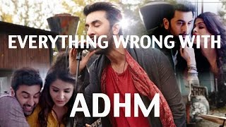 Everything Wrong With Ae Dil Hai Mushkil