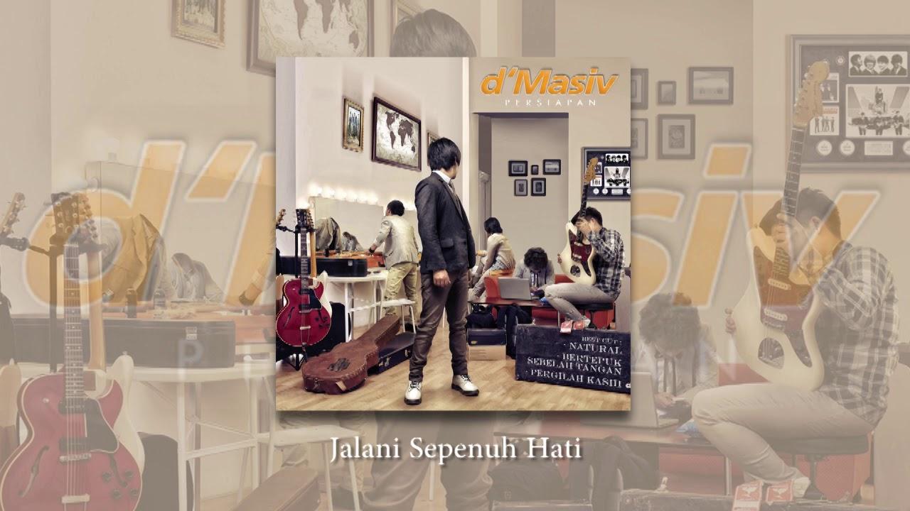 Download D'MASIV - Jalani Sepenuh Hati MP3 Gratis