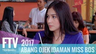 FTV Ferly Putra Denira Wiraguna Abang Ojek Idaman Miss Bos