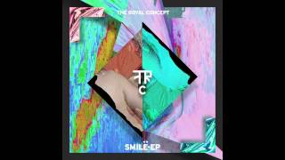 The Royal Concept - Smile