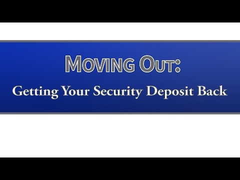 Moving Out: Getting Your Security Deposit Back