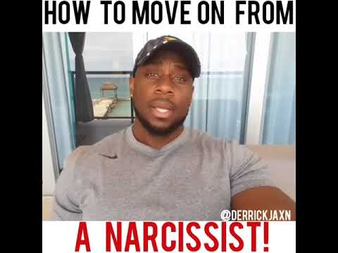 HOW TO MOVE ON FROM A NARCISSIST!