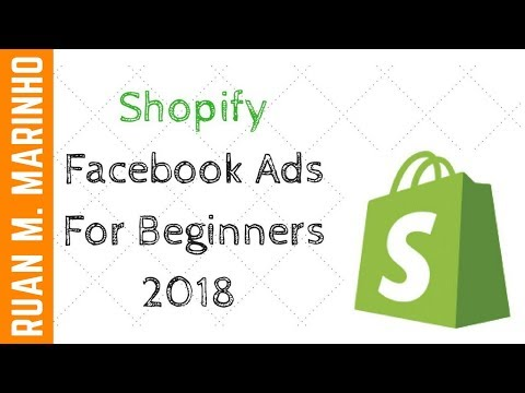 Shopify Facebook Ads For Beginners 2018 - Shopify Facebook Ads Strategy [$.0004 CPE]