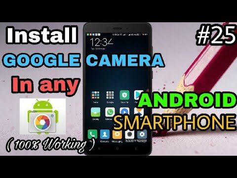 Install Google Camera in Any Android Smartphone and  Improve your picture Quality