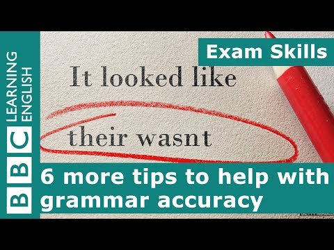 Exam skills: 6 more tips to help with grammar accuracy