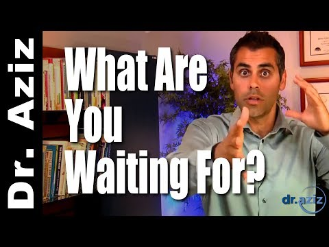 Get Confidence Now! What Are You Waiting For? | Dr. Aziz - Confidence Coach