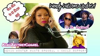 Wendy Williams Update | Kevin Hunter Wants Spousal & Child Support